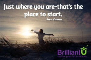 Just where you are-that's the place to start.